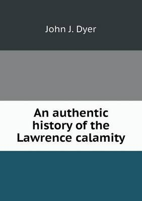 An Authentic History of the Lawrence Calamity