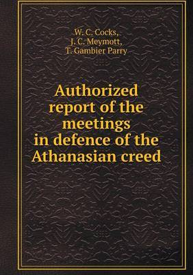 Authorized Report of the Meetings in Defence of the Athanasian Creed