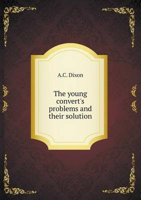 The Young Convert's Problems and Their Solution