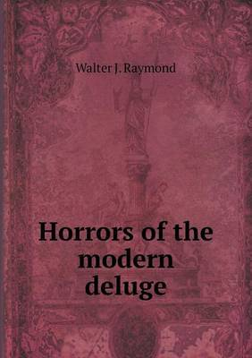 Horrors of the Modern Deluge