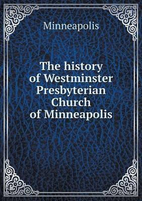 The History of Westminster Presbyterian Church of Minneapolis