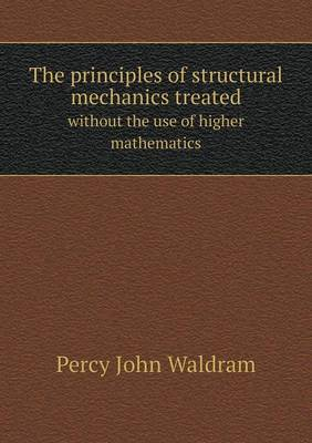 The Principles of Structural Mechanics Treated Without the Use of Higher Mathematics