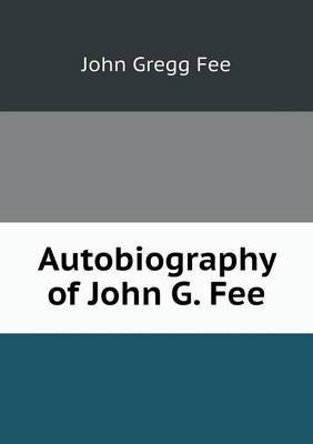 Autobiography of John G. Fee