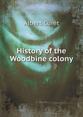 History of the Woodbine Colony