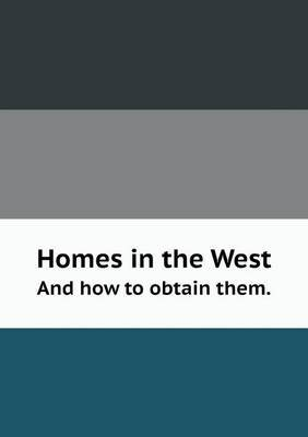 Homes in the West and How to Obtain Them.