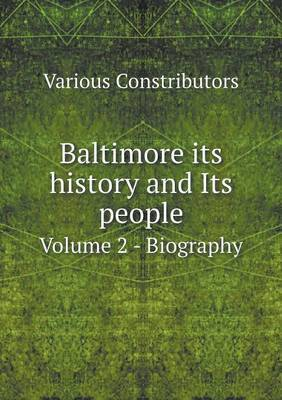 Baltimore Its History and Its People Volume 2 - Biography