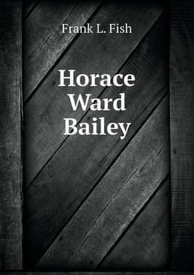 Horace Ward Bailey