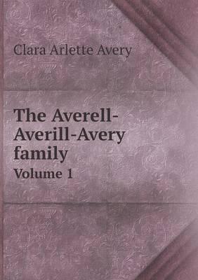 The Averell-Averill-Avery Family Volume 1