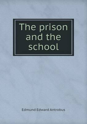 The Prison and the School