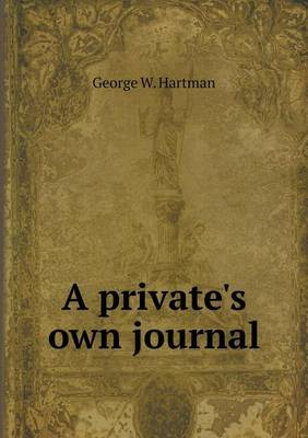A Private's Own Journal