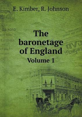 The Baronetage of England Volume 1
