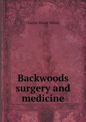 Backwoods Surgery and Medicine