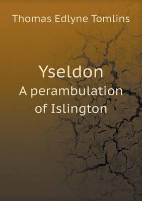 Yseldon a Perambulation of Islington