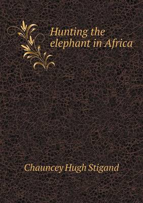Hunting the Elephant in Africa