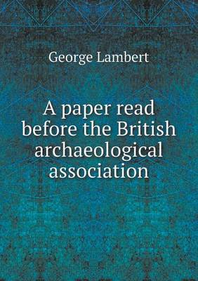 A Paper Read Before the British Archaeological Association