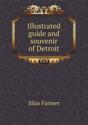 Illustrated Guide and Souvenir of Detroit