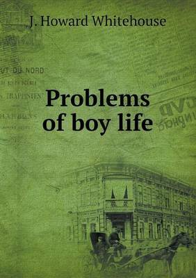 Problems of Boy Life