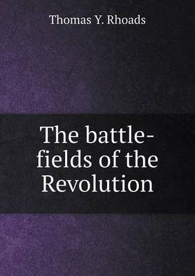 The Battle-Fields of the Revolution
