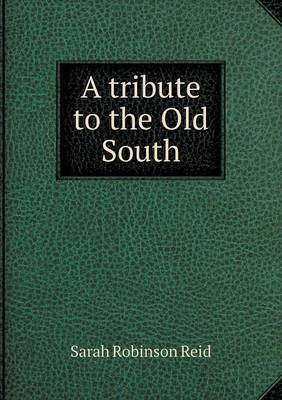 A Tribute to the Old South