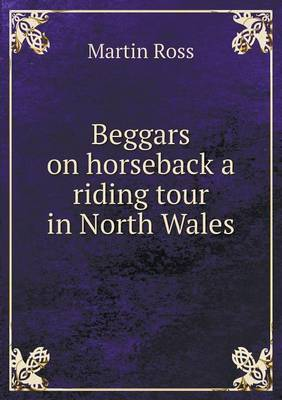 Beggars on Horseback a Riding Tour in North Wales