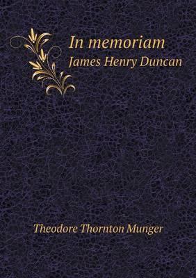 In Memoriam James Henry Duncan