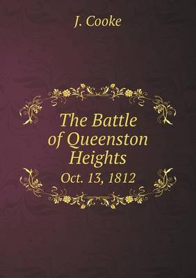 The Battle of Queenston Heights Oct. 13, 1812