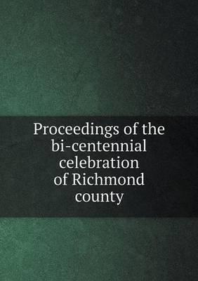 Proceedings of the Bi-Centennial Celebration of Richmond County