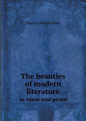 The Beauties of Modern Literature in Verse and Prose