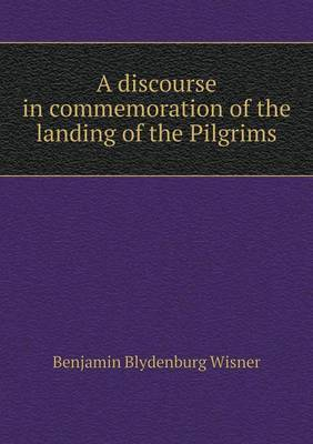 A Discourse in Commemoration of the Landing of the Pilgrims