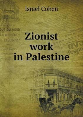 Zionist Work in Palestine