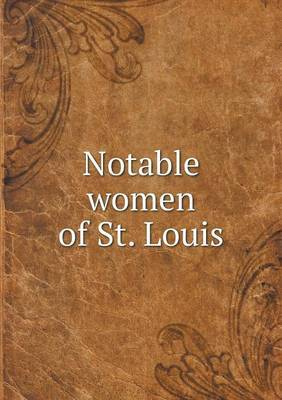 Notable Women of St. Louis