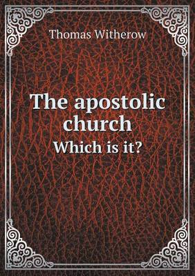 The Apostolic Church Which Is It?