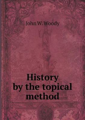 History by the Topical Method