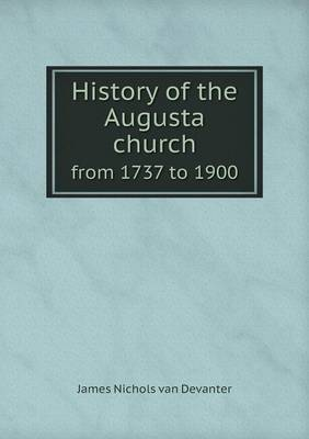 History of the Augusta Church from 1737 to 1900