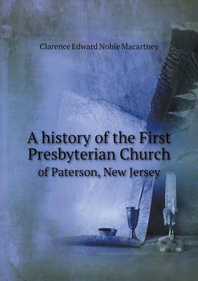 A History of the First Presbyterian Church of Paterson, New Jersey