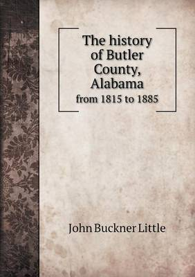 The History of Butler County, Alabama from 1815 to 1885