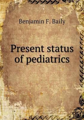 Present Status of Pediatrics