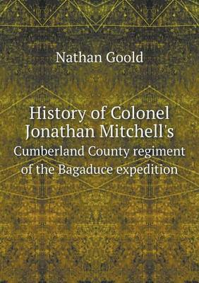 History of Colonel Jonathan Mitchell's Cumberland County Regiment of the Bagaduce Expedition