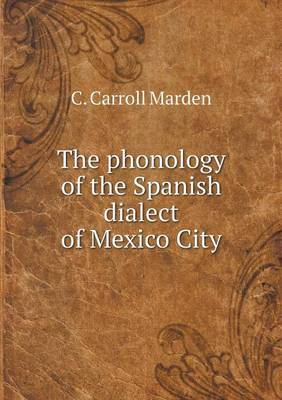 The Phonology of the Spanish Dialect of Mexico City