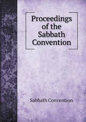 Proceedings of the Sabbath Convention