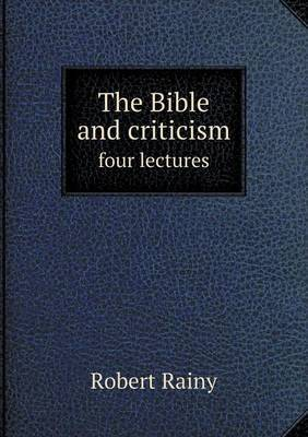 The Bible and Criticism Four Lectures