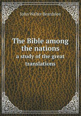The Bible Among the Nations a Study of the Great Translations