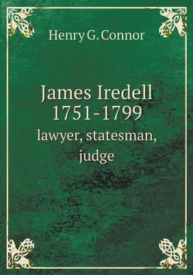James Iredell 1751-1799 Lawyer, Statesman, Judge
