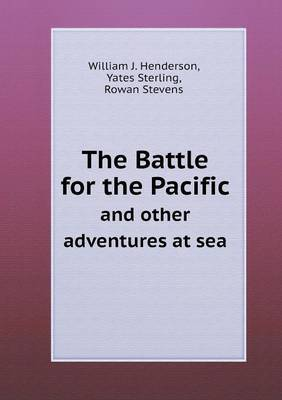 The Battle for the Pacific and Other Adventures at Sea