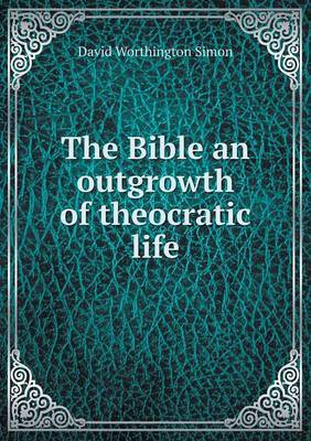 The Bible an Outgrowth of Theocratic Life