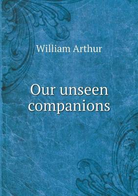 Our Unseen Companions