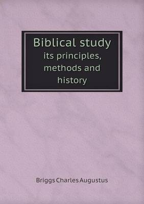 Biblical Study Its Principles, Methods and History