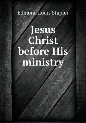 Jesus Christ Before His Ministry