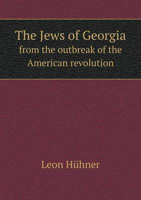 The Jews of Georgia from the Outbreak of the American Revolution