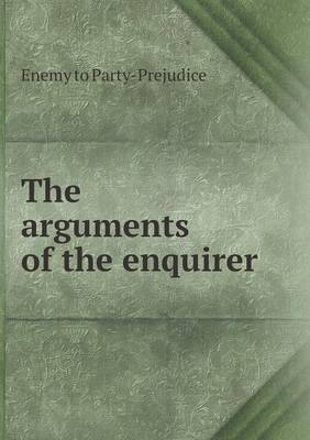 The Arguments of the Enquirer